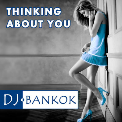 THINKING-ABOUT-YOU-DJ-BKK
